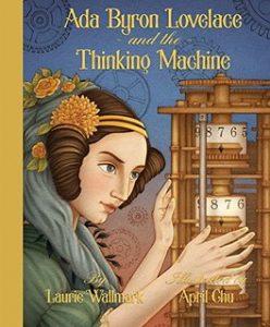 Capa do livro Ada Byron Lovelace and the Thinking Machine de Laurie Wallmark