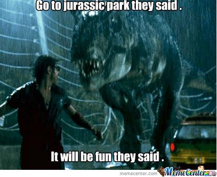 jurassic-park-is-fun-they-said_o_530085