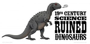 19th_century_science_ruined_dinosaurs_by_osmatar-d81jxfc
