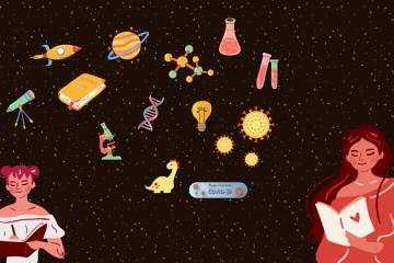 Na parte de baixo da imagem há duas meninas com livros. uma delas está escrevendo (à esquerda), e a outra lendo (à direita). No plano de fundo há estrelas e na frente (centro da imagem) há vários desenhos que remetem à Ciência: foguete, saturno, telescópio, pipetas, tubos de ensaio, moléculas, DNA, microscópio, dinossauro, coronavírus.