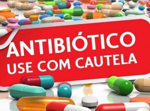 Antibióticos - usar com cautela