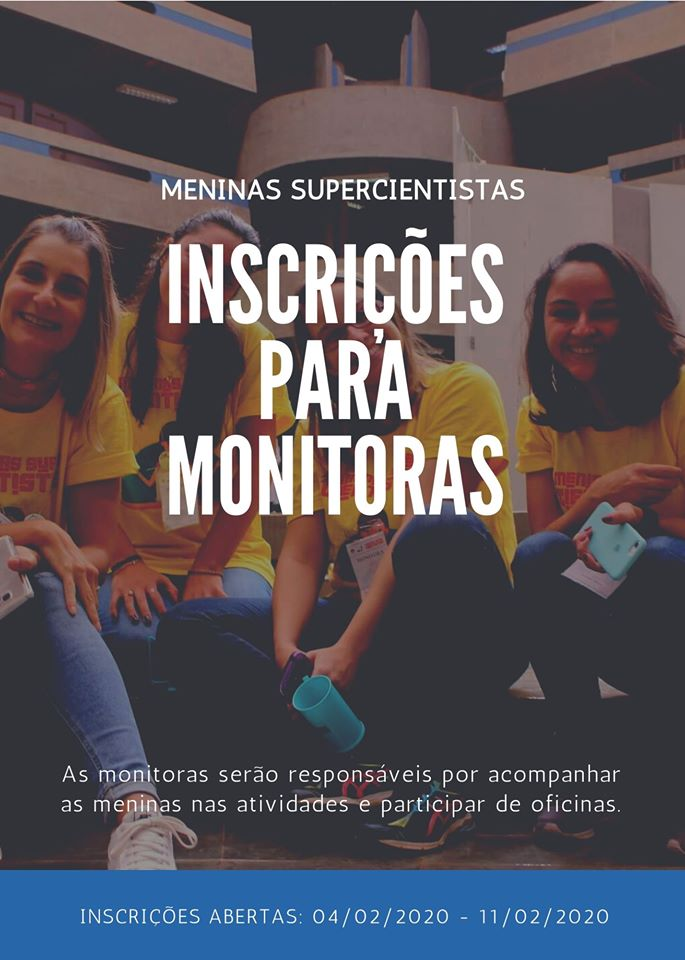 """Banner oficial do projeto. Nele há a imagem de 4 mulheres com camisetas amarelas e calças jeans e os dizeres """"Meninas Supercientistas. Inscrições para monitoras"""". Abaixo, em letras menores, é possível ler """"As monitoras serão responsáveis por acompanhar as meninas nas atividades e participar das oficinas""""."""