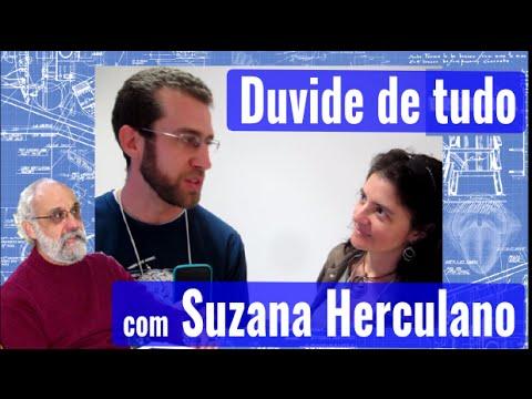 Aprenda a duvidar de tudo com Suzana Herculano-Houzel (parte 1 de 2)