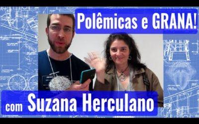 Polêmica, carreira científica e dinheiro, com Suzana Herculano-Houzel (parte 2 de 2)