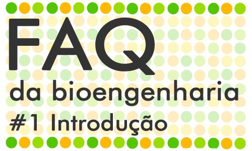 FAQ da Bioengenharia 1